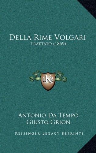 Della Rime Volgari: Trattato (1869) (Italian Edition)