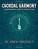 Bass Player's Guide to the Galaxy: Chordal Harmony: A comprehensive arc from beginner to expert (Volume 1)