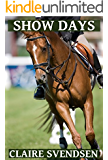 Show Days (Show Jumping Dreams ~ Book 32)