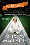 download ebook what if . . .: a lifetime of questions, speculations, reasonable guesses, and a few things i know for sure by maclaine, shirley (march 18, 2014) paperback pdf epub