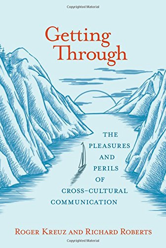 Getting Through: The Pleasures and Perils of Cross-Cultural Communication (MIT Press)