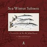 download ebook sea winter salmon: chronicles of the st. john river pdf epub