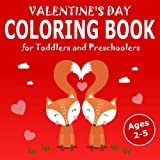 Valentine's Day Coloring Book for Toddlers and Preschoolers Ages 2-5: 30 Cute Coloring Pages, Great Gift for Boys & Girls, Ages 2, 3, 4, and 5 (Coloring Books for Kids)