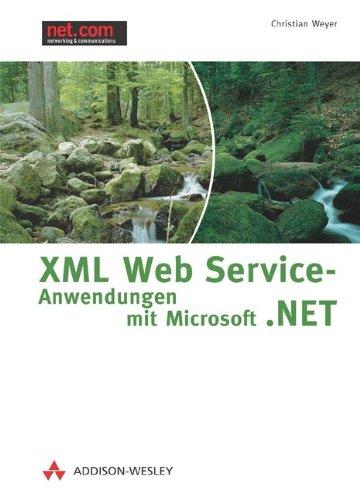 XML Web Service-Anwendungen mit Microsoft .NET.