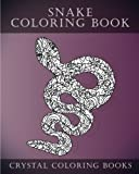snake coloring book - Snake Coloring Book: A Stress Relief Adult Coloring Book Containing 30 Coloring Pages. (Reptile) (Volume 1)