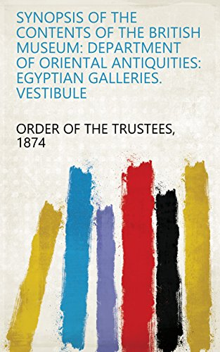 Synopsis of the Contents of the British Museum: Department of Oriental Antiquities: Egyptian Galleries. Vestibule