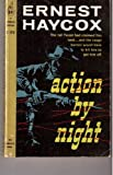 Action by Night, Ernest Haycox, 0451082974