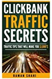 Make Money Online: Clickbank Traffic Secrets: make money online, clickbank, affiliate marketing