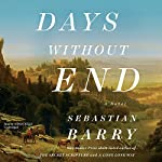Days Without End: A Novel | Sebastian Barry