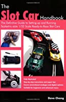 The Slot Car Handbook: The Definitive Guide To