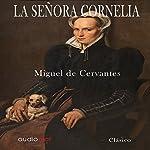 La señora Cornelia [Mrs. Cornelia] | Miguel de Cervantes
