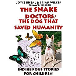 The Snake Doctors / The Dog That Saved Humanity