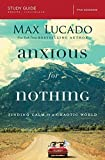 Anxious for Nothing Study Guide: Finding Calm in a