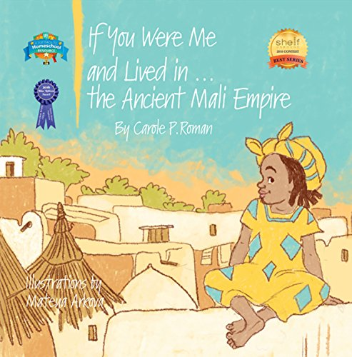 If You Were Me and Lived in...the Ancient Mali Empire by [Roman, Carole P.]