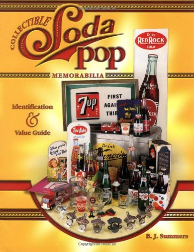 Collectible Soda Pop Memorabilia: Identification & Value Guide
