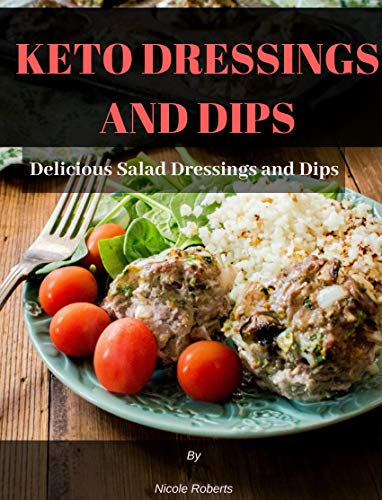 Salad Dip - KETO DRESSINGS AND DIPS: Delicious Salad Dressings and Dips