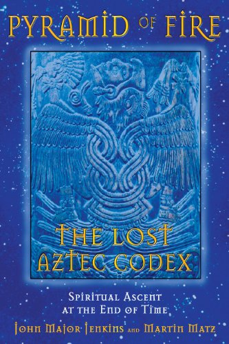 Inner Collection Fire - Pyramid of Fire: The Lost Aztec Codex: Spiritual Ascent at the End of Time