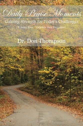 Daily Praise Moments: Gaining Strength for Today's Challenges -- Volume 4  October thru December