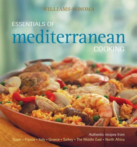 Williams-Sonoma Essentials of Mediterranean Cooking: Authentic recipes from Spain, France, Italy, Greece, Turkey, The Middle East, North Africa by Charity Ferreira, Dana Jacobi