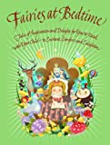 Fairies at Bedtime: Tales of Inspiration and Delight for You to Read with Your Child - To Enchant, Comfort and Enlighten
