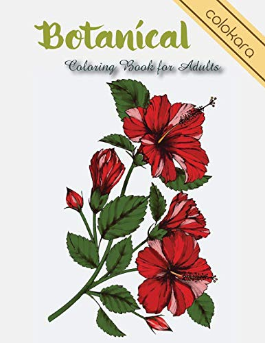 Botanical Coloring Book for Adults: Flowers and Plants Coloring Pages -