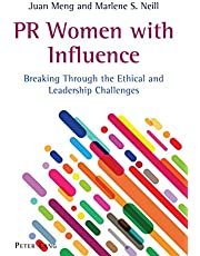 PR Women with Influence: Breaking Through the Ethical and Leadership Challenges