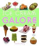Ice Cream Galore, Caroline Barty, 1846013232