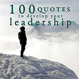 100 Quotes to Develop your Leadership Audiobook
