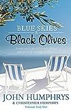 Blue Skies and Black Olives