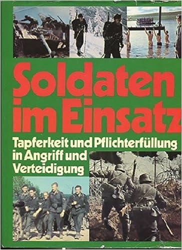 Soldaten Im Einsatz Tapferkeit Und Pflichterfullung In Angriff Und