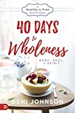 #1: 40 Days to Wholeness: Body, Soul, and Spirit: A Healthy and Free Devotional