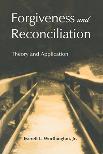 Forgiveness and Reconciliation (Forgiving And Reconciling Bridges To Wholeness And Hope)