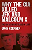 Why The CIA Killed JFK and Malcolm X: The Secret Drug Trade in Laos