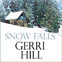 Snow Falls Audiobook by Gerri Hill Narrated by Sara Hawthorne