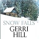 Snow Falls Hörbuch von Gerri Hill Gesprochen von: Sara Hawthorne