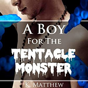 A Boy for the Tentacle Monster Audiobook