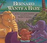 img - for Bernard Wants a Baby book / textbook / text book