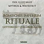 Römisches Imperium - Rituale. Götterkult und Aberglaube | Anke Susanne Hoffmann