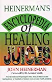 Software : Heinerman's Encyclopedia of Healing Juices: From a Medical Anthropologist's Files, Here Are Nature's Own Healing Juices for Hundreds of Today's Most Common Health Problems