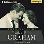 Ruth and Billy Graham: The Legacy of a Couple | Hanspeter Nuesch