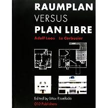 Adolf Loos & Le Corbusier: Raumplan versus Plan Libre