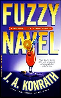 Fuzzy Navel (Jacqueline Jack Daniels Mysteries) by J. A. Konrath (2009-05-26)