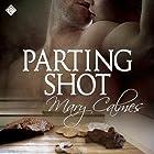 Parting Shot: A Matter of Time, Book 7 Hörbuch von Mary Calmes Gesprochen von: Tristan James