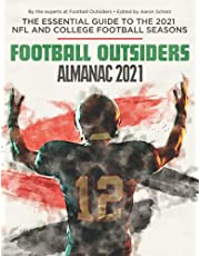 Football Outsiders Almanac 2021: The Essential Guide to the 2021 NFL and College Football Seasons