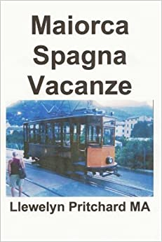 Book Maiorca Spagna Vacanze: O Diario Ilustrado de Llewelyn Pritchard MA: Volume 3