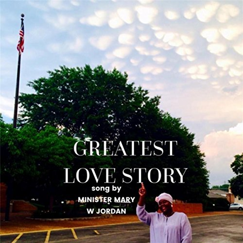 Greatest Love Story By Minister Mary W. Jordan On Amazon