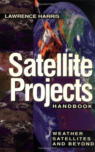 Satellite Projects Handbook: Weather Satellites and Beyond