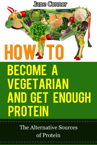 Amazon Com How To Become A Vegetarian And Get Enough Protein The