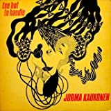 Jorma Kaukonen / Too Hot To Handle: Tracklist: Broken Highway. Too Many Years. Radical Sleep. Killing Time in the Crystal City. Ice Age. Walking Blues. Death Don't Have No Mercy. Too Hot to Handle