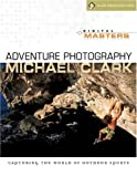 Digital Masters - Adventure Photography, Michael Clark, 1600595197